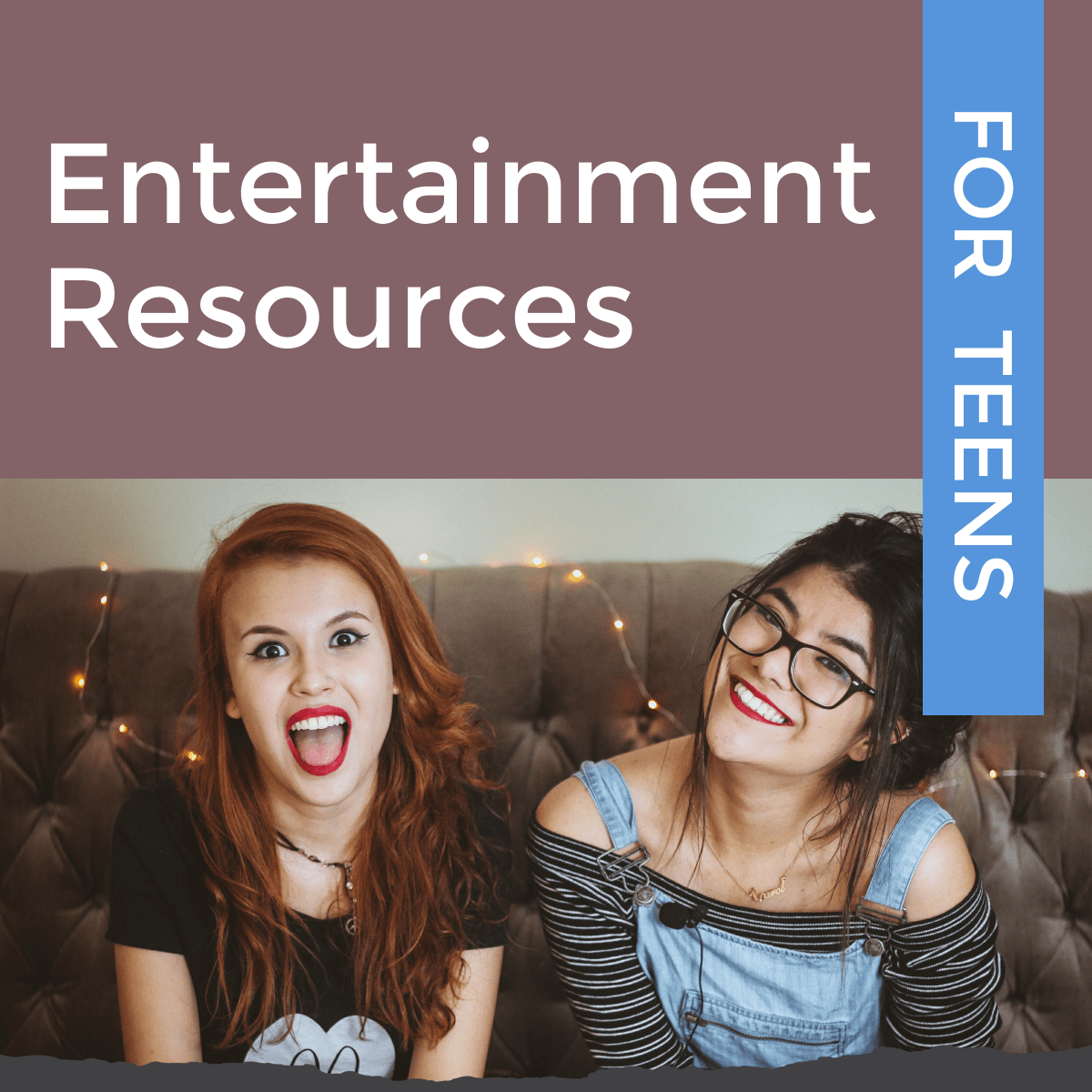 entertainment resources for teens