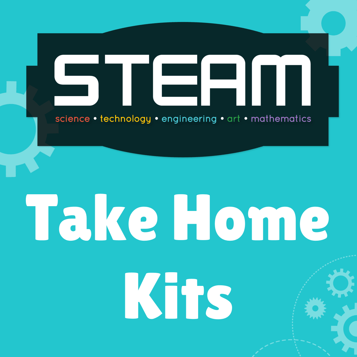 STEAM Take Home Kits - Science Technology Engineering art Math